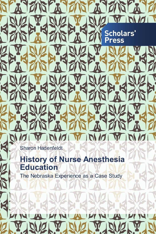 History of Nurse Anesthesia Education