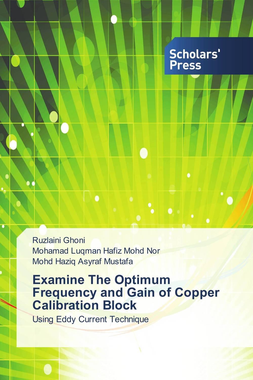 Ruzlaini Ghoni,Mohamad Luqman Hafiz Mohd Nor and Mohd Haziq Asyraf Mustafa Examine The Optimum Frequency and Gain of Copper Calibration Block mukhzeer mohamad shahimin and kang nan khor integrated waveguide for biosensor application