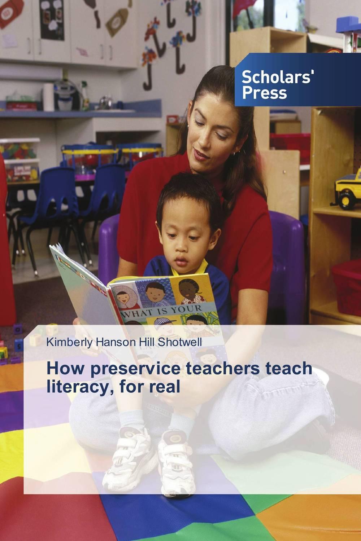 How preservice teachers teach literacy, for real