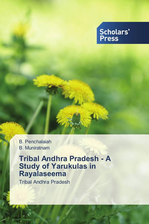 B. Penchalaiah and B. Muniratnam Tribal Andhra Pradesh - A Study of Yarukulas in Rayalaseema батут unix line 14 ft outside green
