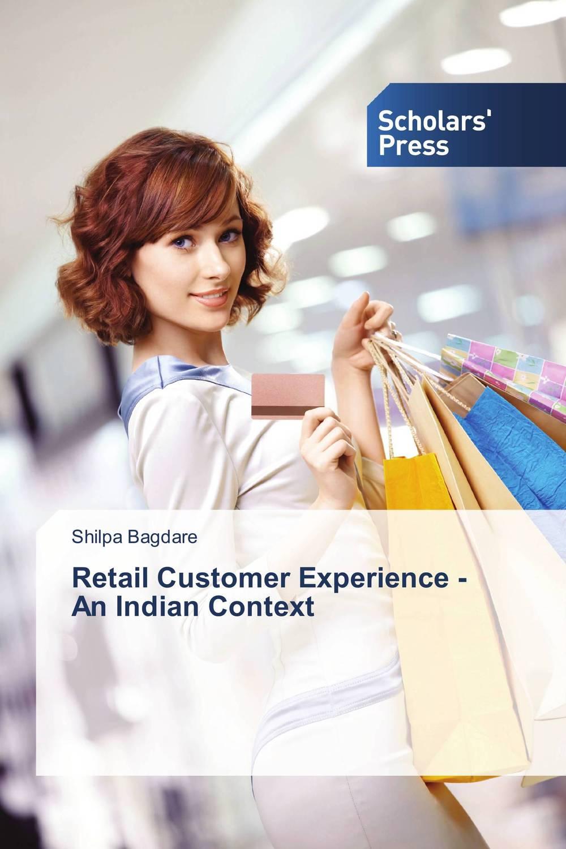 Retail Customer Experience - An Indian Context