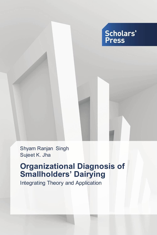 Shyam Ranjan Singh and Sujeet K. Jha Organizational Diagnosis of Smallholders' Dairying shyam singh and l p awasthi characterization and management of viral diseases of papaya