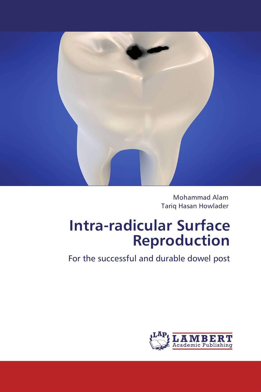 Intra-radicular Surface Reproduction