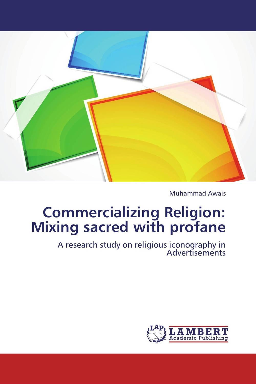 Commercializing Religion: Mixing sacred with profane