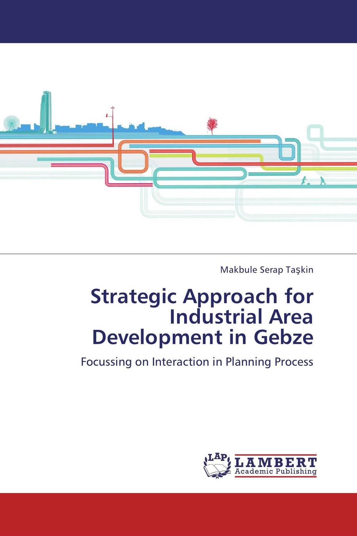 Strategic Approach for Industrial Area Development in Gebze