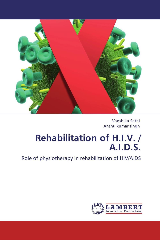 Rehabilitation of H.I.V. / A.I.D.S.