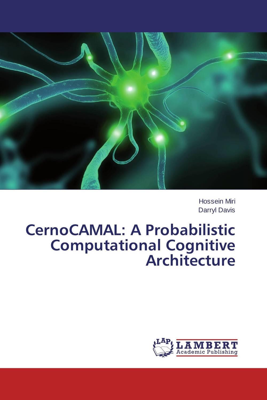 CernoCAMAL: A Probabilistic Computational Cognitive Architecture