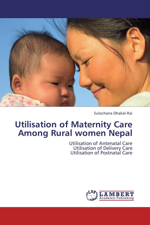 Utilisation of Maternity Care Among Rural women Nepal