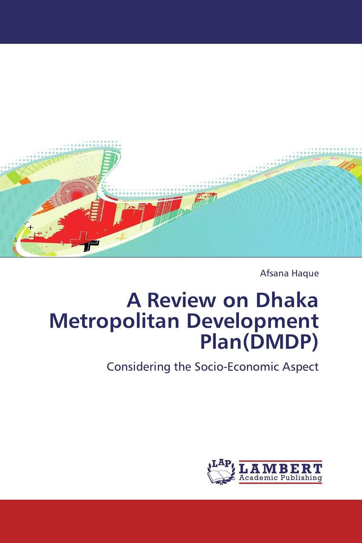 A Review on Dhaka Metropolitan Development Plan(DMDP)