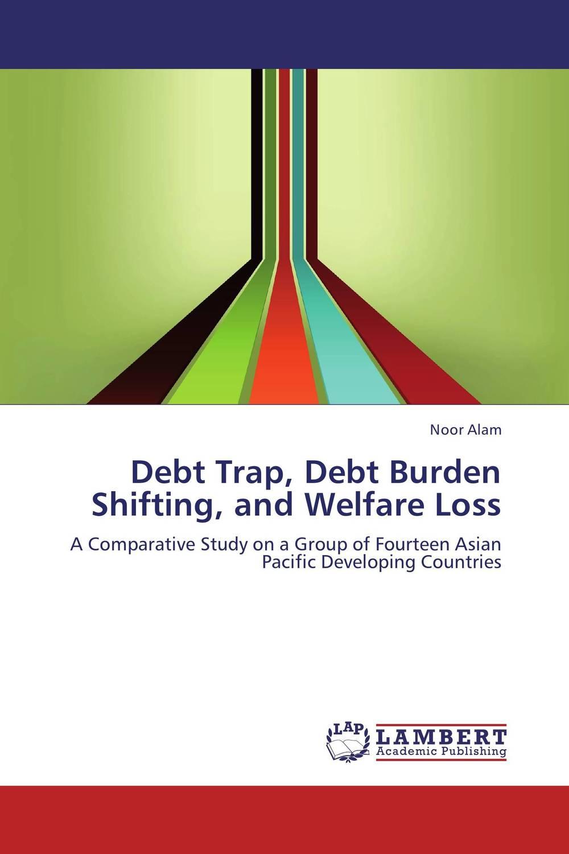 Debt Trap, Debt Burden Shifting, and Welfare Loss
