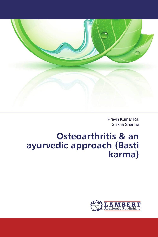 Osteoarthritis & an ayurvedic approach (Basti karma)