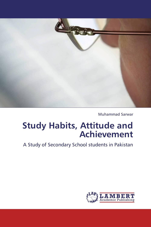 Study Habits, Attitude and Achievement