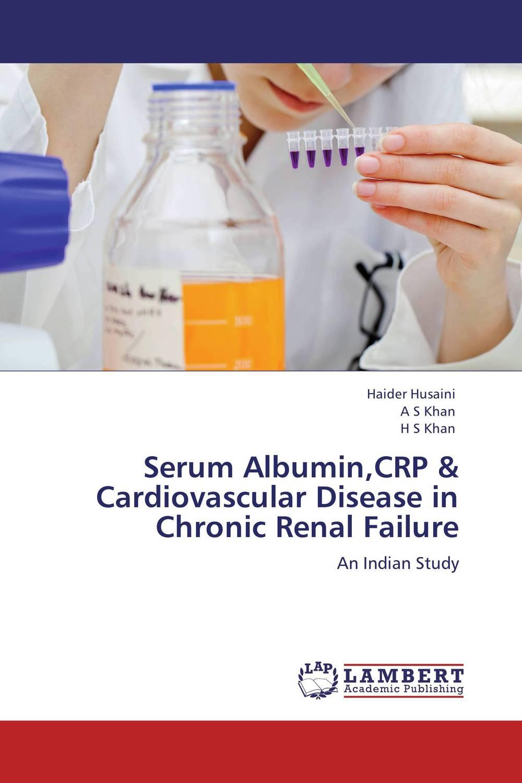 Serum Albumin,CRP & Cardiovascular Disease in Chronic Renal Failure