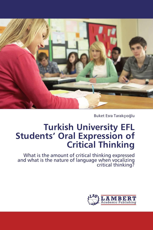 Turkish University EFL Students' Oral Expression of Critical Thinking