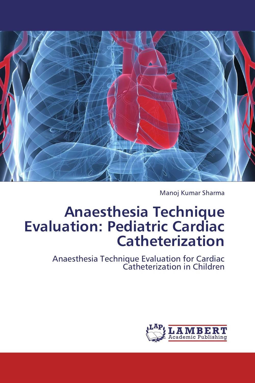 Anaesthesia Technique Evaluation: Pediatric Cardiac Catheterization