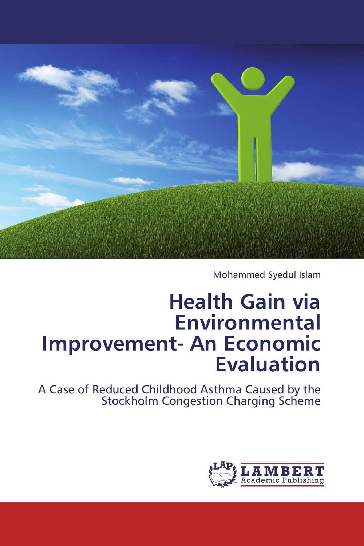 Health Gain via Environmental Improvement- An Economic Evaluation