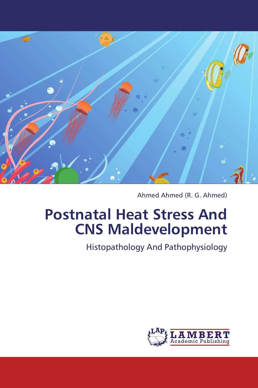 Ahmed Ahmed (R. G. Ahmed) Postnatal Heat Stress And CNS Maldevelopment mohd mazid and taqi ahmed khan interaction between auxin and vigna radiata l under cadmium stress