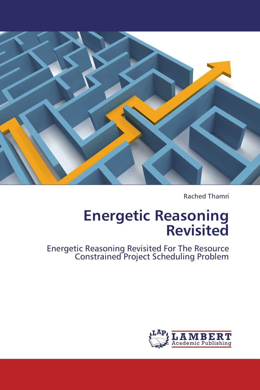 Energetic Reasoning Revisited