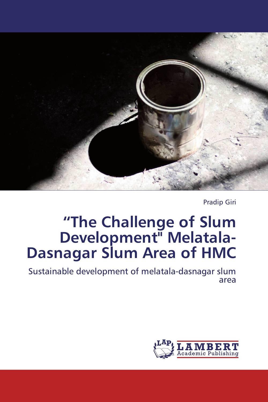 """The Challenge of Slum Development"" Melatala-Dasnagar Slum Area of HMC"