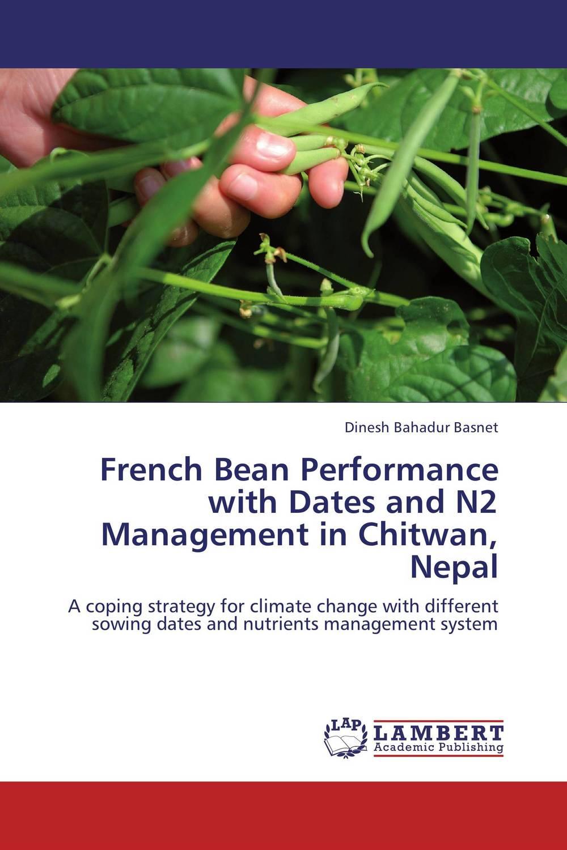 где купить  Dinesh Bahadur Basnet French Bean Performance with Dates and N2 Management in Chitwan, Nepal  по лучшей цене