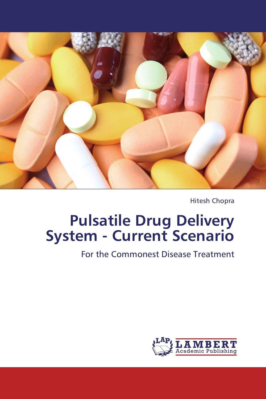 Pulsatile Drug Delivery System - Current Scenario
