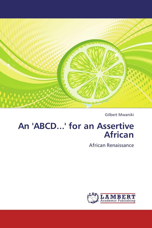 An 'ABCD...' for an Assertive African