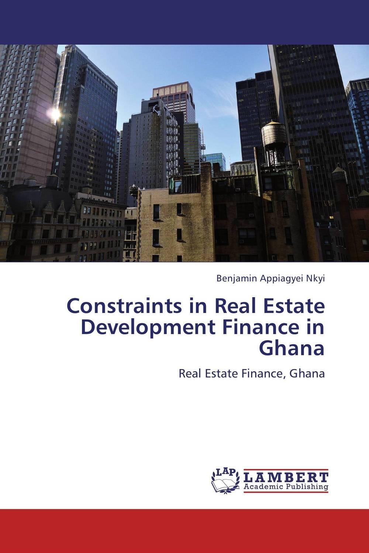Constraints in Real Estate Development Finance in Ghana