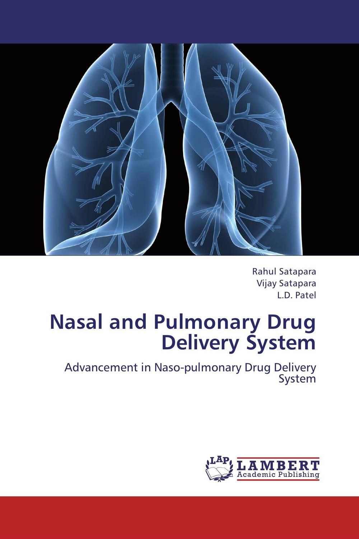 Rahul Satapara,Vijay Satapara and L.D. Patel Nasal and Pulmonary Drug Delivery System kamal singh rathore shreya patel and naisarg pujara nanoparticulate drug delivery system