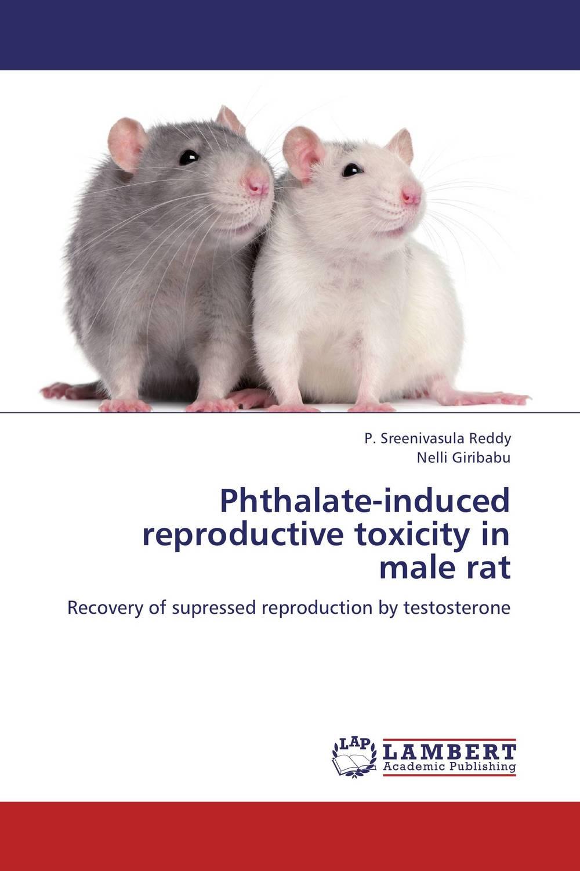 P. Sreenivasula Reddy and Nelli Giribabu Phthalate-induced reproductive toxicity in male rat