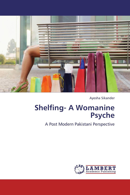 Shelfing- A Womanine Psyche
