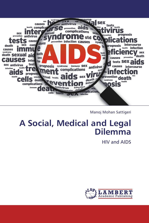 A Social, Medical and Legal Dilemma