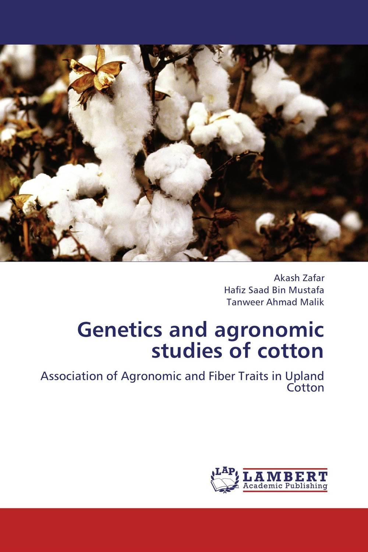 Genetics and agronomic studies of cotton