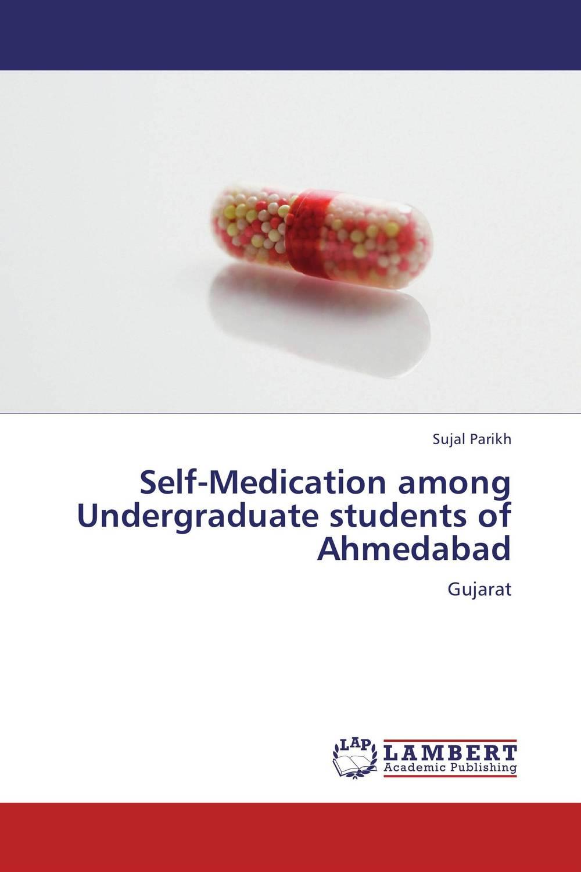 Self-Medication among Undergraduate students of Ahmedabad