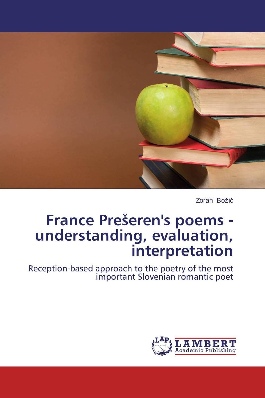 France Preseren's poems - understanding, evaluation, interpretation