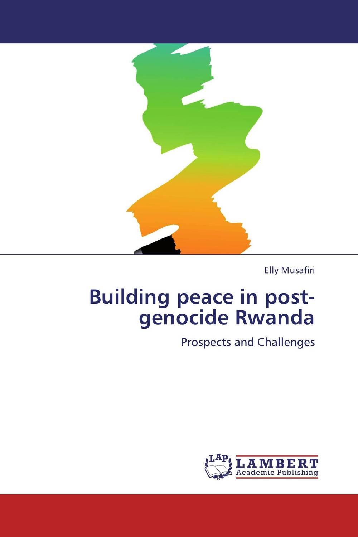 Building peace in post-genocide Rwanda