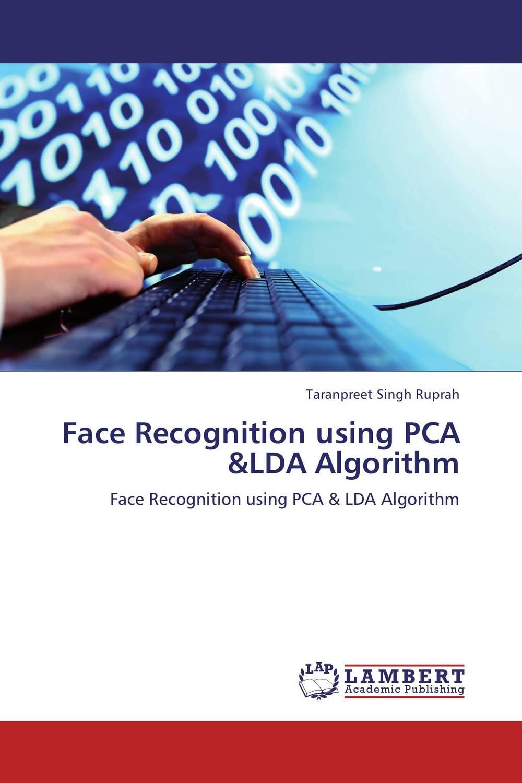 Taranpreet Singh Ruprah Face Recognition using PCA &LDA Algorithm harsimranjit gill and ajmer singh selection of parameter 'r' in rc5 algorithm