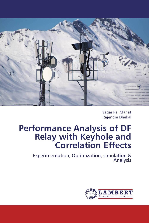 Sagar Raj Mahat and Rajendra Dhakal Performance Analysis of DF Relay with Keyhole and Correlation Effects  sagar raj mahat and rajendra dhakal performance analysis of df relay with keyhole and correlation effects