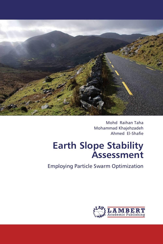 Mohd Raihan Taha,Mohammad Khajehzadeh and Ahmed El-Shafie Earth Slope Stability Assessment