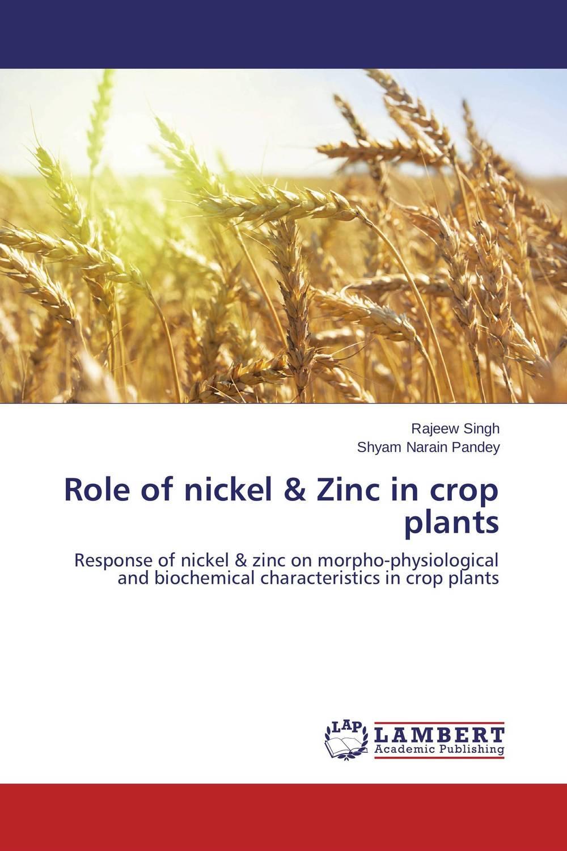 Rajeew Singh and Shyam Narain Pandey Role of nickel & Zinc in crop plants purnima sareen sundeep kumar and rakesh singh molecular and pathological characterization of slow rusting in wheat