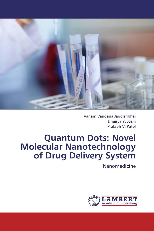 Quantum Dots: Novel Molecular Nanotechnology of Drug Delivery System