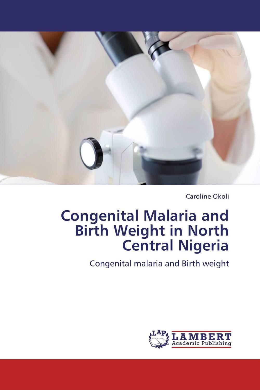 Congenital Malaria and Birth Weight in North Central Nigeria