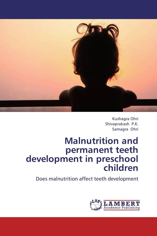 Malnutrition and permanent teeth development in preschool children