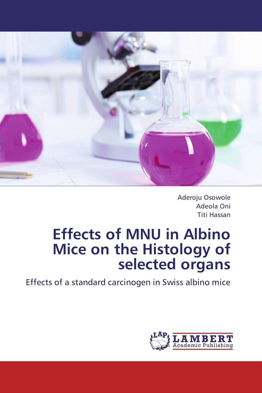 Aderoju Osowole,Adeola Oni and Titi Hassan Effects of MNU in Albino Mice on the Histology of selected organs oni namerenno priblizhayut carstvo antixrista