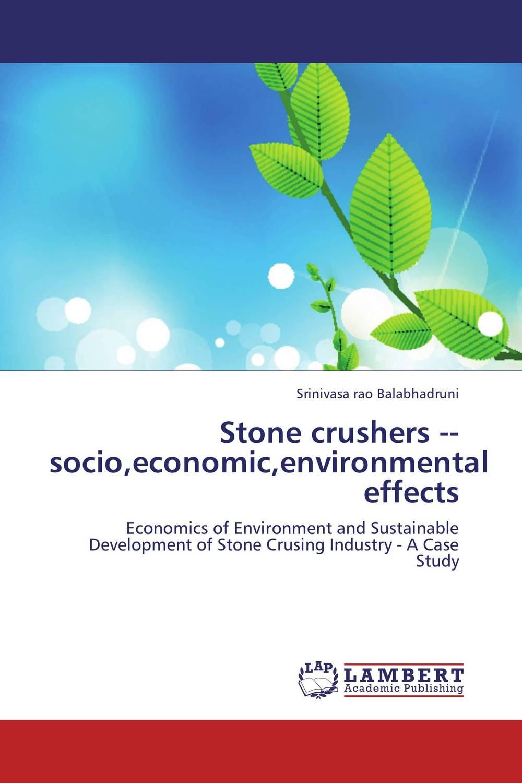 Stone crushers socio,economic,environmental effects