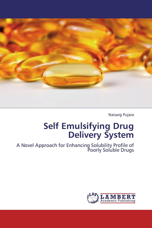 Naisarg Pujara Self Emulsifying Drug Delivery System kamal singh rathore shreya patel and naisarg pujara nanoparticulate drug delivery system