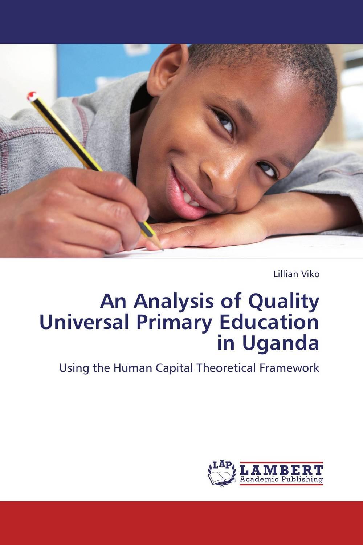 Lillian Viko An Analysis of Quality Universal Primary Education in Uganda бра a8777ap 1wg atlas neo arte lamp 1007392