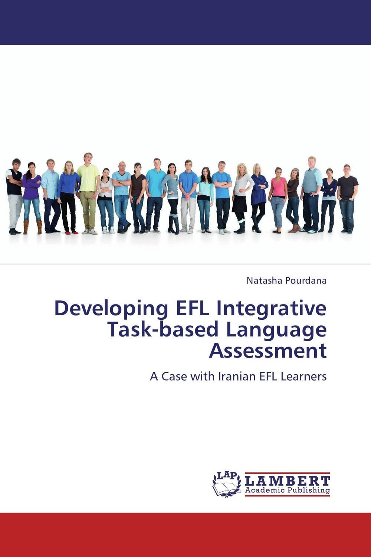 Natasha Pourdana Developing EFL Integrative Task-based Language Assessment