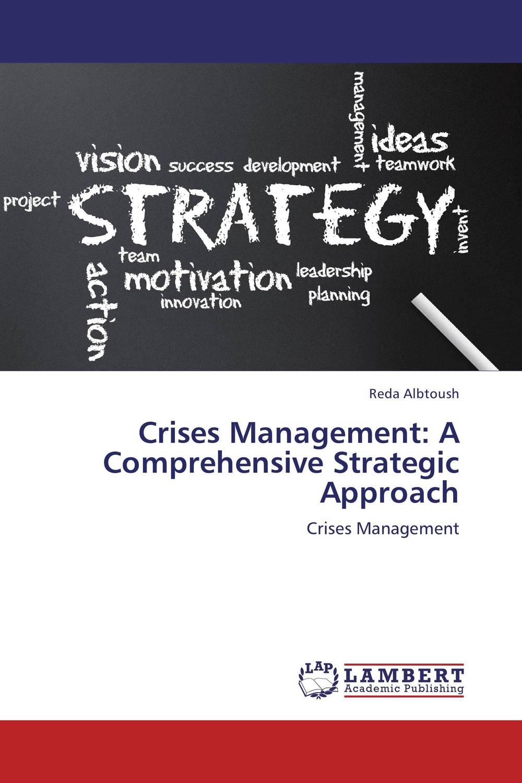 Crises Management: A Comprehensive Strategic Approach