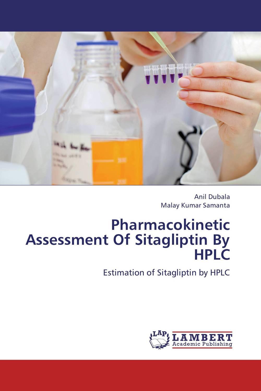 Anil Dubala and Malay Kumar Samanta Pharmacokinetic Assessment Of Sitagliptin By HPLC raja abhilash punagoti and venkateshwar rao jupally introduction to analytical method development and validation