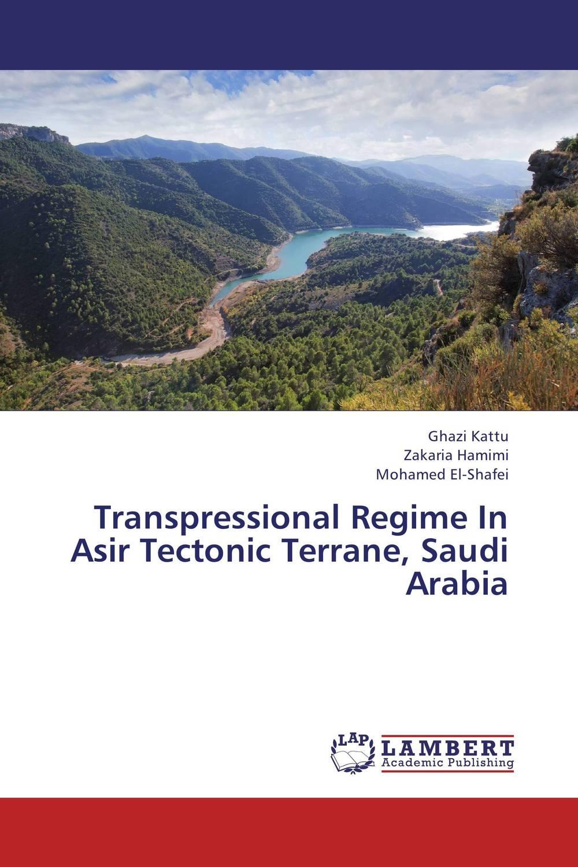 Ghazi Kattu,Zakaria Hamimi and Mohamed El-Shafei Transpressional Regime In Asir Tectonic Terrane, Saudi Arabia